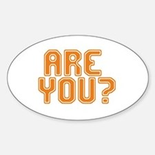 ARE YOU? Oval Decal