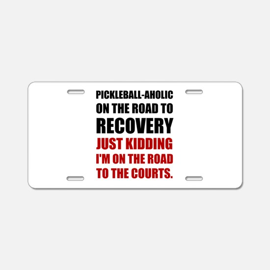 Pickleball Road To Recovery Aluminum License Plate