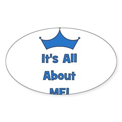 It's All About Me! Blue Oval Decal