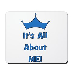 It's All About Me! Blue Mousepad