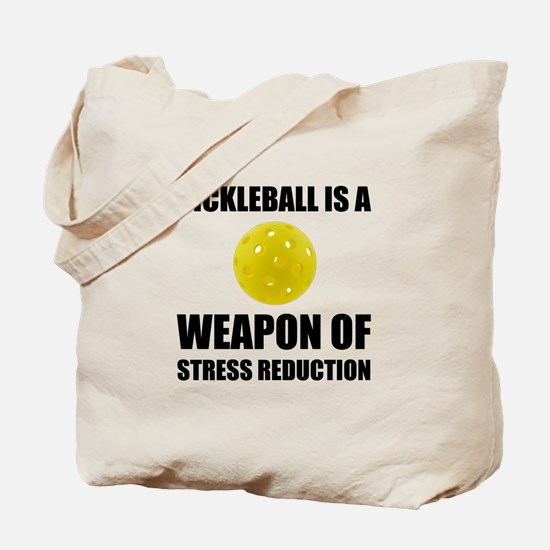 Weapon Of Stress Reduction Pickleball Tote Bag