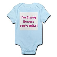 Crying Because You're Ugly - Infant Creeper