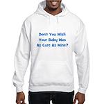 Baby Cute As Mine - Blue Hooded Sweatshirt