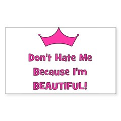Don't Hate Me Because I'm Bea Sticker (Rectangular