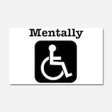 Mentally Disabled. Car Magnet 20 x 12