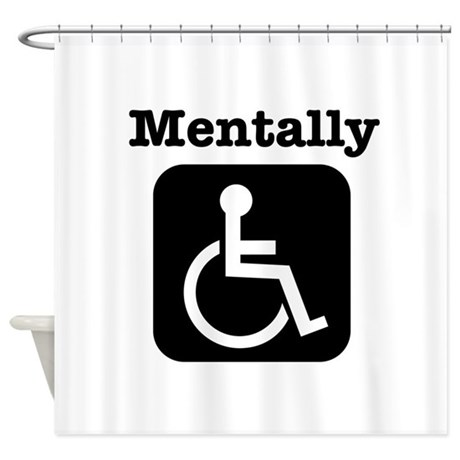 Mentally Disabled. Shower Curtain
