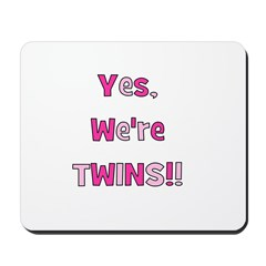 Yes, We're Twins - Pink & Pin Mousepad