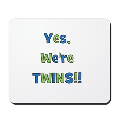 Yes, We're Twins! Blue & Gree Mousepad