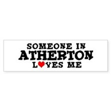 Atherton: Loves Me Bumper Bumper Sticker