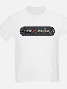 Addicted to Dobermans T-Shirt