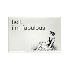 Hell I'm Fabulous Rectangle Magnet