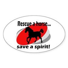 Rescue a Horse, Save a Spirit Oval Decal