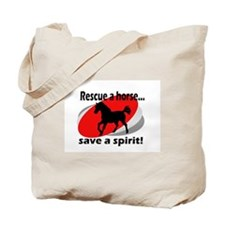 Rescue a Horse, Save a Spirit Tote Bag
