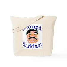 I Found Saddam Tote Bag