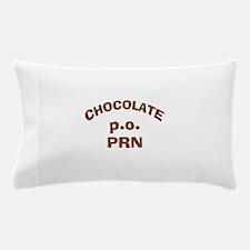 Chocolate p.o. PRN Pillow Case
