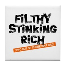 Filthy Stinking Rich (2 out o Tile Coaster