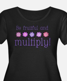 Be fruitful and multiply! T