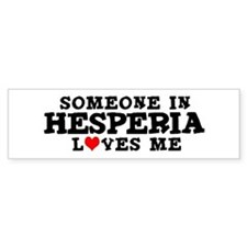 Hesperia: Loves Me Bumper Bumper Sticker
