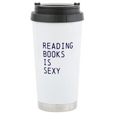Reading Books Is Sexy Travel Mug