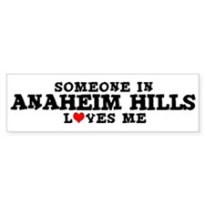 Anaheim Hills: Loves Me Bumper Bumper Sticker