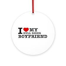 I love My Bull Rider Boyfriend Ornament (Round)