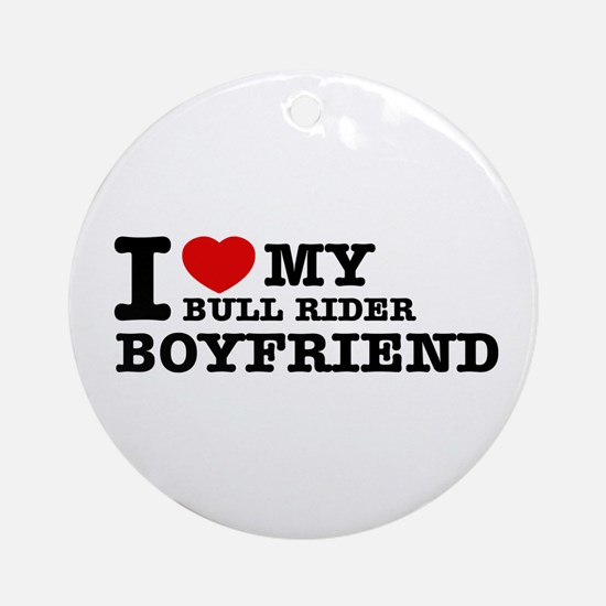 I love My Bull Rider Boyfriend Ornament (Round)