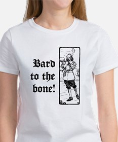 Bard To The Bone! Women's T-Shirt