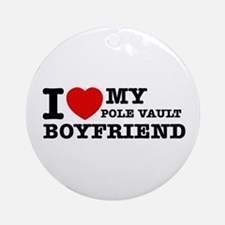 I love My Pole Vault Boyfriend Ornament (Round)