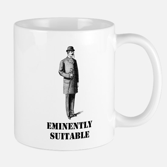Eminently Suitable Mug