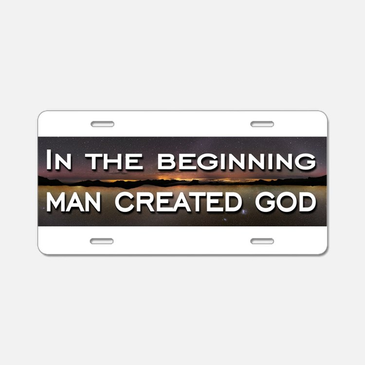 Man created god Aluminum License Plate