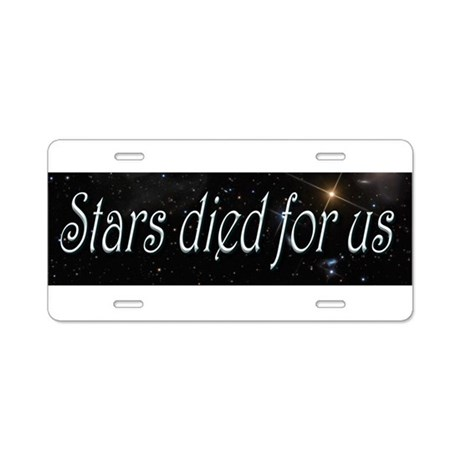 Stars Died for Us Aluminum License Plate
