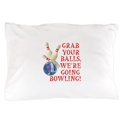 Grab Your Balls Bowling Pillow Case
