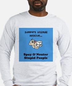 Spay Neuter Stupid People with Cartoon Long Sleeve