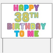 Happy 38th Bday To Me Yard Sign