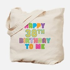 Happy 38th Bday To Me Tote Bag