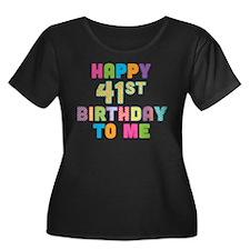 Happy 41st Bday To Me T
