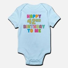 Happy 42nd Bday To Me Infant Bodysuit