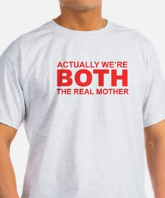 actually real mother T-Shirt