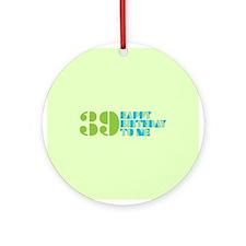 Happy birthday 39 Ornament (Round)