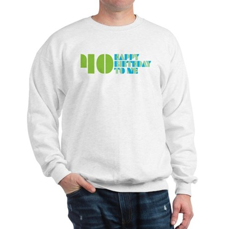 Happy birthday 40 Sweatshirt