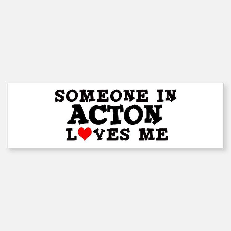 Acton: Loves Me Bumper Bumper Bumper Sticker