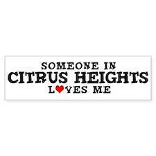 Citrus Heights: Loves Me Bumper Bumper Sticker
