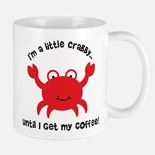 Crabby Until I get my Coffee Small Small Mug