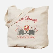 Love Animals Dont Eat Them Tote Bag
