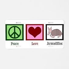 Peace Love Armadillos Aluminum License Plate