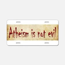 Atheism is not evil Aluminum License Plate