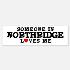 Northridge: Loves Me Bumper Bumper Bumper Sticker