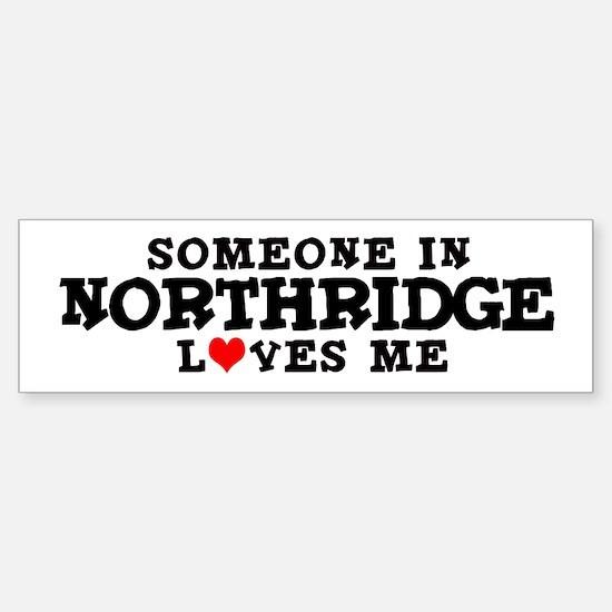 Northridge: Loves Me Bumper Bumper Bumper Sticker