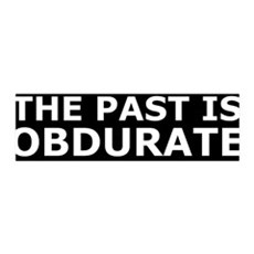 The past is obdurate 42x14 Wall Peel