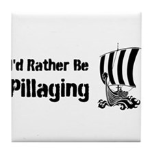 Id Rather Be Pillaging design Tile Coaster